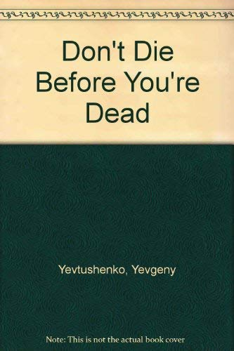 9780517198803: Don't Die Before You're Dead