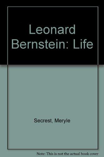 9780517198827: Leonard Bernstein: Life [Hardcover] by Secrest, Meryle