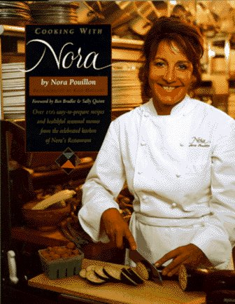 Cooking with Nora: Seasonal Menus from Restaurant Nora - Healthy, Light, Balanced, and Simple Foo...