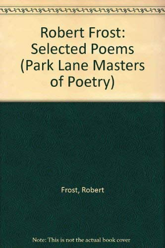 9780517200179: Robert Frost: Selected Poems (Park Lane Masters of Poetry)