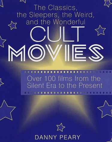 9780517201855: Cult Movies: The Classics, the Sleepers, the Weird, and the Wonderful