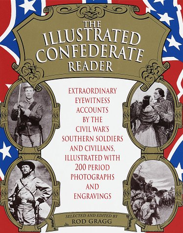 Illustrated Confederate Reader: Gragg, Rod