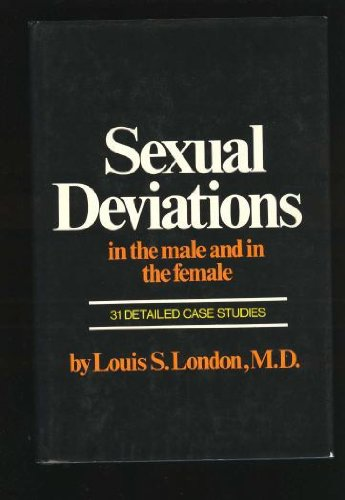 Sexual Deviations in the Male and in the Female: Louis S. London