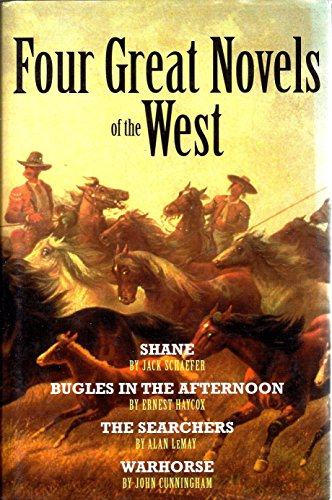 Four Great Novels of the West: Shane: Ernest Haycox, Alan