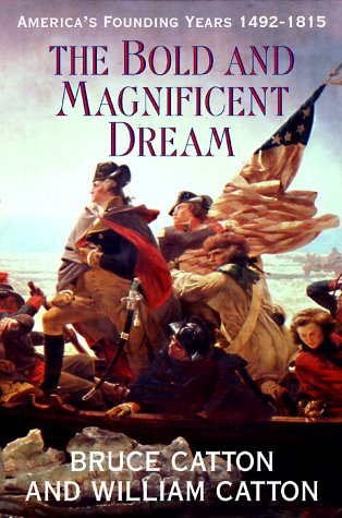 9780517203750: The Bold & Magnificent Dream: America's Founding Years, 1492-1815