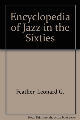 Encyclopedia of Jazz in the Sixties: Leonard Feather