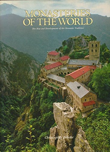 Monasteries of the World: The Rise and Development of the Monastic Tradition