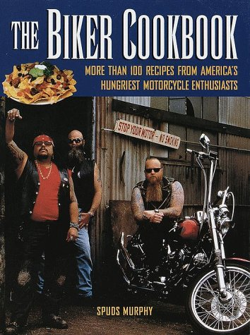 9780517205655: The Biker Cookbook: More than 100 Recipes from America's Hungriest Motorcycle Enthusiasts