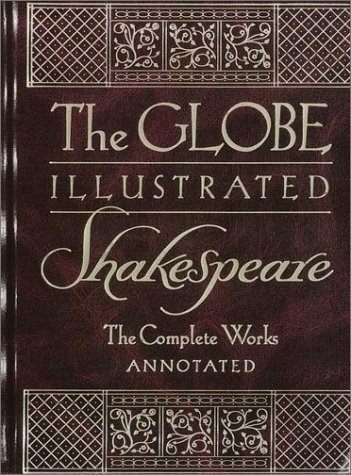 9780517205969: The Globe Illustrated Shakespeare: The Complete Works Annotated