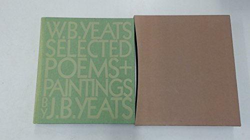 WB Yeats: Selected Poems: WILLIAM BUTLER YEATS