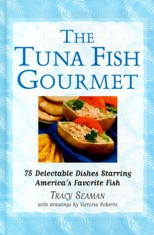 9780517207864: The Tuna Fish Gourmet
