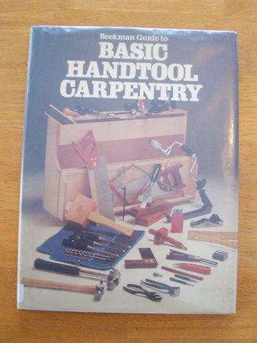 Beekman Guide to Basic Handtool Carpentry: Beekman