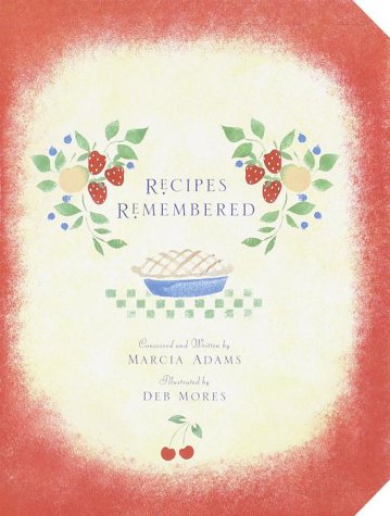 Recipes Remembered (0517208962) by Adams, Marcia