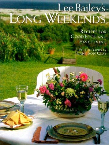 9780517208991: Lee Bailey's Long Weekends