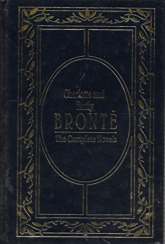Charlotte and Emile Bronte: The Complete Novels: Charlotte Bronte, Emily
