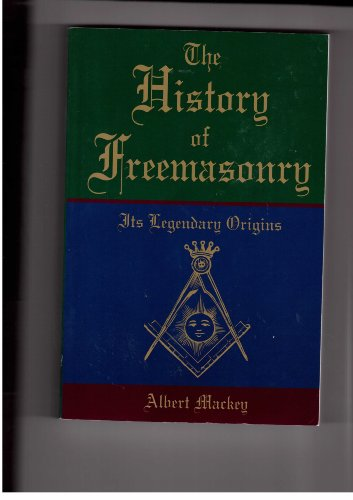 The History of Freemasonry: Its Legendary Origins books pdf file