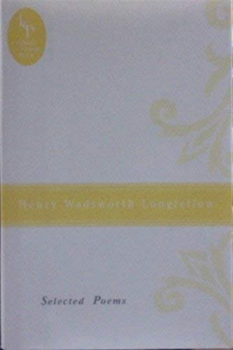 Henry Wadsworth Longfellow: Selected Poems: Longfellow, Henry W.