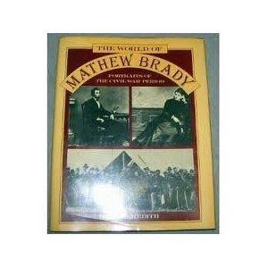 9780517216408: World Of Mathew Brady: Portraits of the Civil War Period