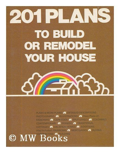 201 Plans to Build or Remodel Your House: Frank, Beryl