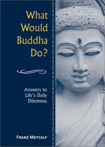 9780517220078: What Would Buddha Do?