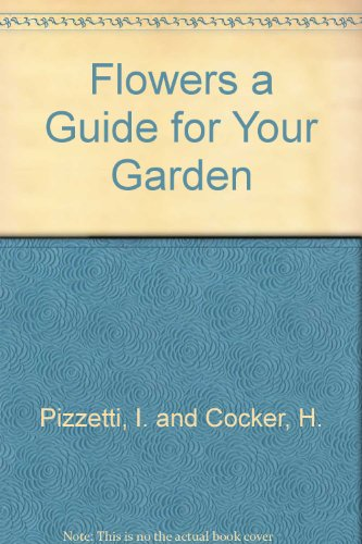 9780517220443: Flowers a Guide for Your Garden
