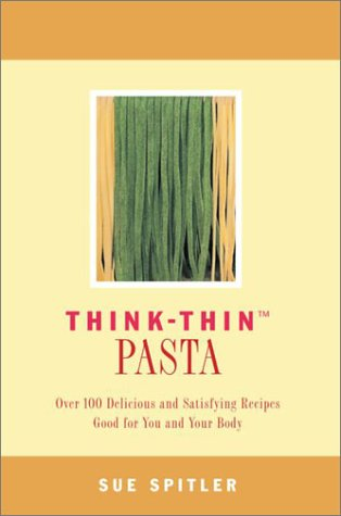 Think-Thin Pasta (0517220733) by Sue Spitler