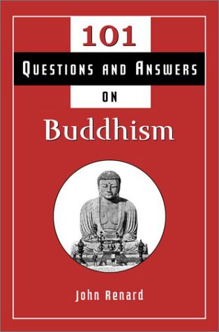 101 Questions and Answers on Buddhism: John Renard
