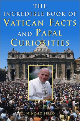 9780517220832: The Incredible Book of Vatican Facts and Papal Curiosities: A Treasury of Trivia