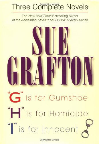 """Three Complete Novels: """"G"""" Is for Gumshoe,: Grafton, Sue"""