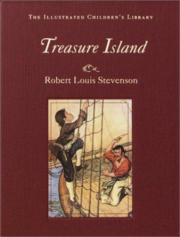Treasure Island (The Illustrated Children's Library): Stevenson, Robert Louis