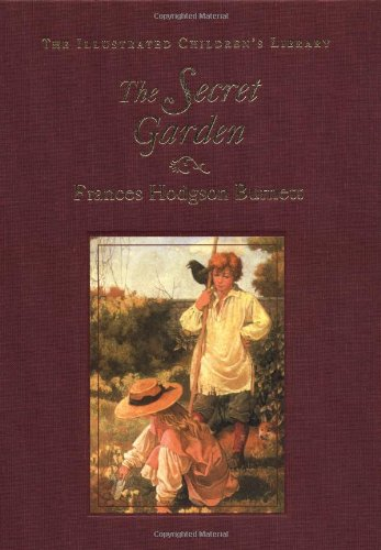 The Secret Garden (The Illustrated Children's Library) (9780517221150) by Frances Hodgson Burnett
