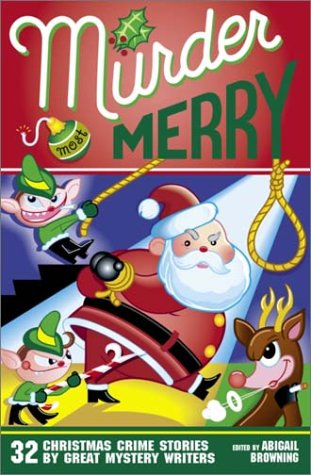 9780517221198: Murder Most Merry: 32 Christmas Crime Stories from the World's Best Mystery Writers