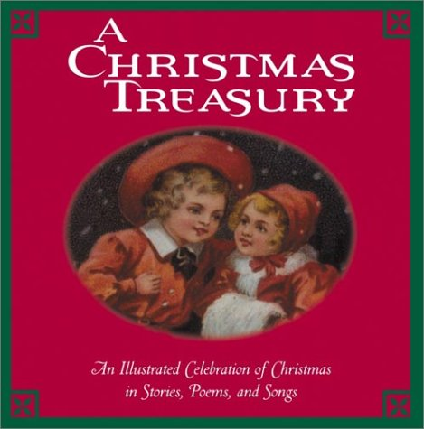 9780517221549: A Christmas Treasury: An Illustrated Celebration of Christmas in Stories, Poems, and Songs