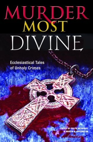 Murder Most Divine: Ecclesiastical Tales of Unholy Crimes
