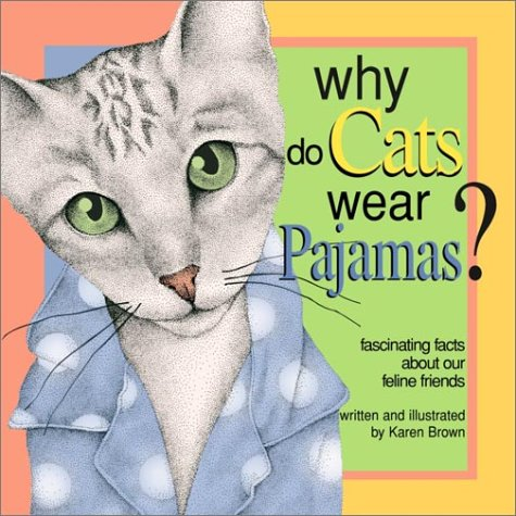 9780517222423: Why Do Cats Wear Pajamas: Fascinating Facts About Our Feline Friends