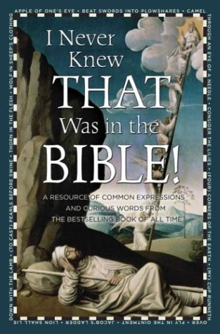 9780517223147: I Never Knew That Was in the Bible: A Resource of Common Expressions and Curious Words from the Bestselling Book of All Time