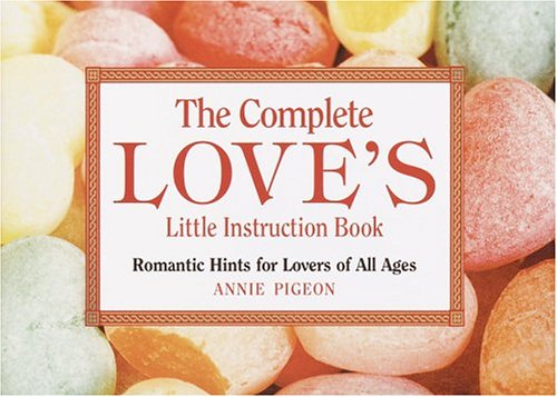 9780517223246: The Complete Love's Little Instruction Book: Romantic Hints for Lovers of All Ages