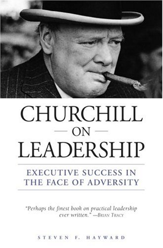 9780517223260: Churchill on Leadership: Executive Success in the Face of Adversity