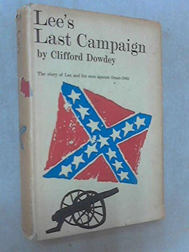 9780517223444: Lee's Last Campaign: The Story of Lee and His Men Against Grant-1864