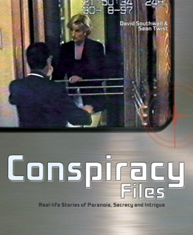 9780517224465: Conspiracy Files: Real-life Stories of Paranoia, Secrecy, and Intrigue