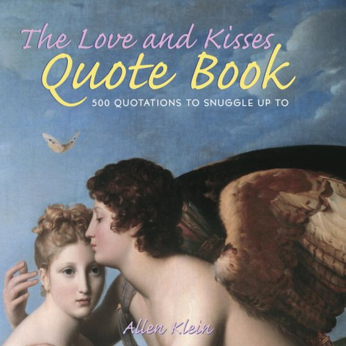 9780517224632: The Love and Kisses Quote Book: 500 Quotations to Snuggle Up To