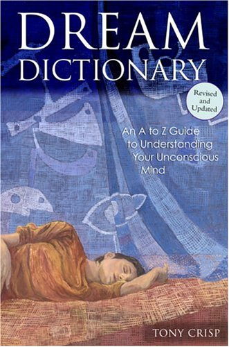 9780517224656: Dream Dictionary: An A to Z Guide to Understanding Your Unconscious Mind