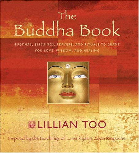 9780517225141: The Buddha Book: Buddhas, Blessings, Prayers, and Rituals to Grant You Love, Wisdom, and Healing