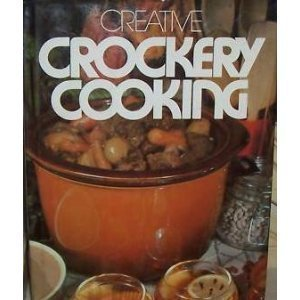 Creative Crockery Cooking: Graham, Ethel Lang