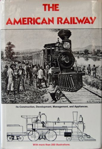 The American railway: its construction, development, management, and appliances, by Thomas Curtis...