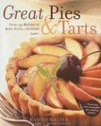 9780517228074: Great Pies & Tarts: Over 150 Recipes to Bake, Share, and Enjoy