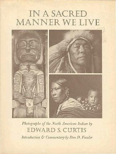 In a Sacred Manner We Live: Photographs: Fowler, Don. D.