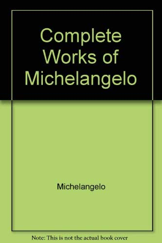 9780517228135: Complete Works Of Michelangelo
