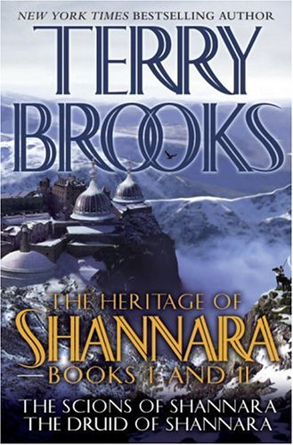 The Heritage of Shannara Books One and Two: The Scions of Shannara, The Druid of Shannara: Brooks, ...