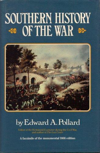 Southern History of the War: Edward A. Pollard